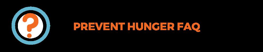 Prevent Hunger FAQ